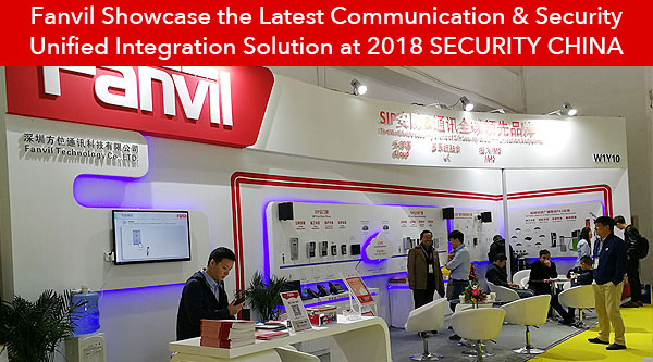 Fanvil Showcase the Latest Communication & Security Unified Integration Solution at 2018 SECURITY CHINA