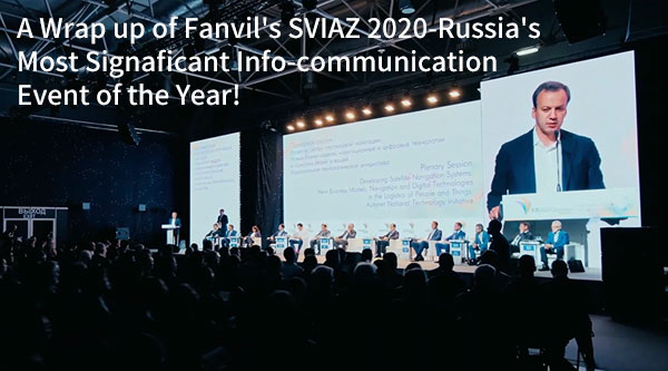 A Wrap up of Fanvil's SVIAZ 2020-Russia's Most Signaficant Info-communication Event of the Year!