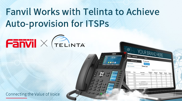 Fanvil Works with Telinta to Achieve Auto-provision for ITSPs